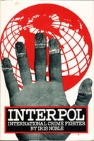 INTERPOL: INTERNATIONAL CRIME FIGHTER by Noble, Iris