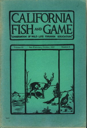 """CALIFORNIA FISH AND GAME: """"Conservation of Wild Life Through Education"""" Volume 33, Number 4, October 1947. by Jensen, Herbert A. and others."""