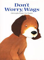DON'T WORRY, WAGS. by Loupy, Christophe. Illustrations by Eve Tharlet.