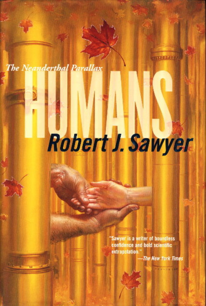 Book cover picture of Sawyer, Robert J. HUMANS: Book Two of the Neanderthal Parallax. New York: TOR / Tom Doherty Associates, (2003.)