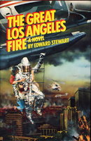 THE GREAT LOS ANGELES FIRE. by Stewart, Edward.