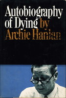 AUTOBIOGRAPHY OF DYING. by Hanlan, Archie.
