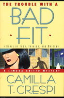 THE TROUBLE WITH A BAD FIT: A Novel of Food, Fashion and Mystery. by Crespi, Camilla T. (Pseudonym of Camilla Trinchieri.)