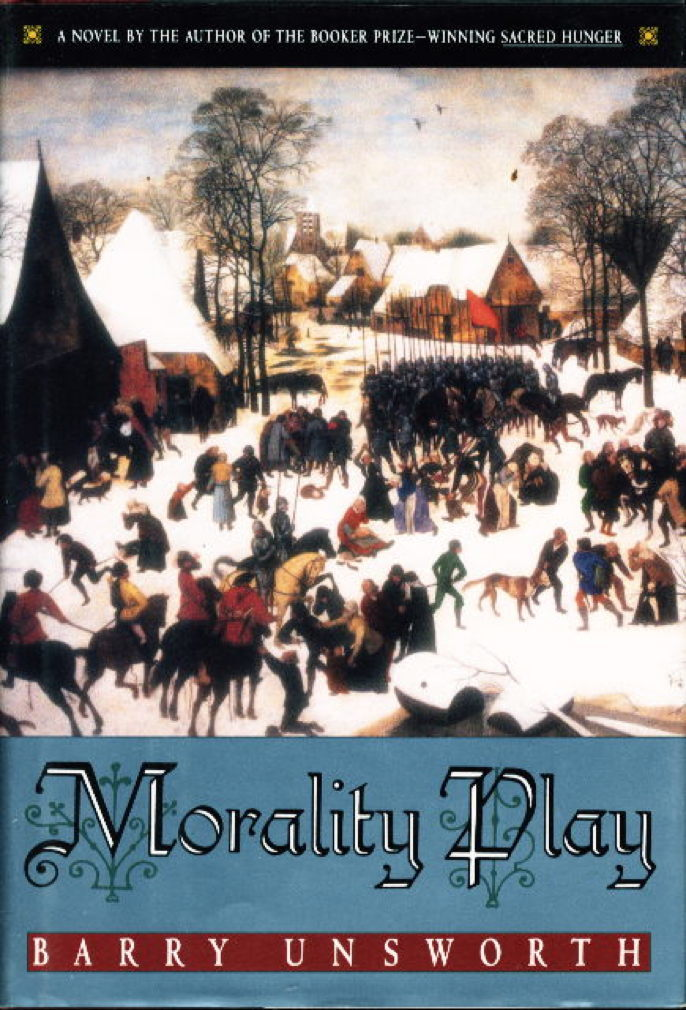 Book cover picture of Unsworth, Barry. MORALITY PLAY. New York: Doubleday, (1995.)