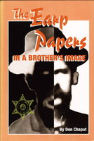 THE EARP PAPERS: In a Brother's Image. by [Earp, Virgil and Wyatt] Chaput, Don.