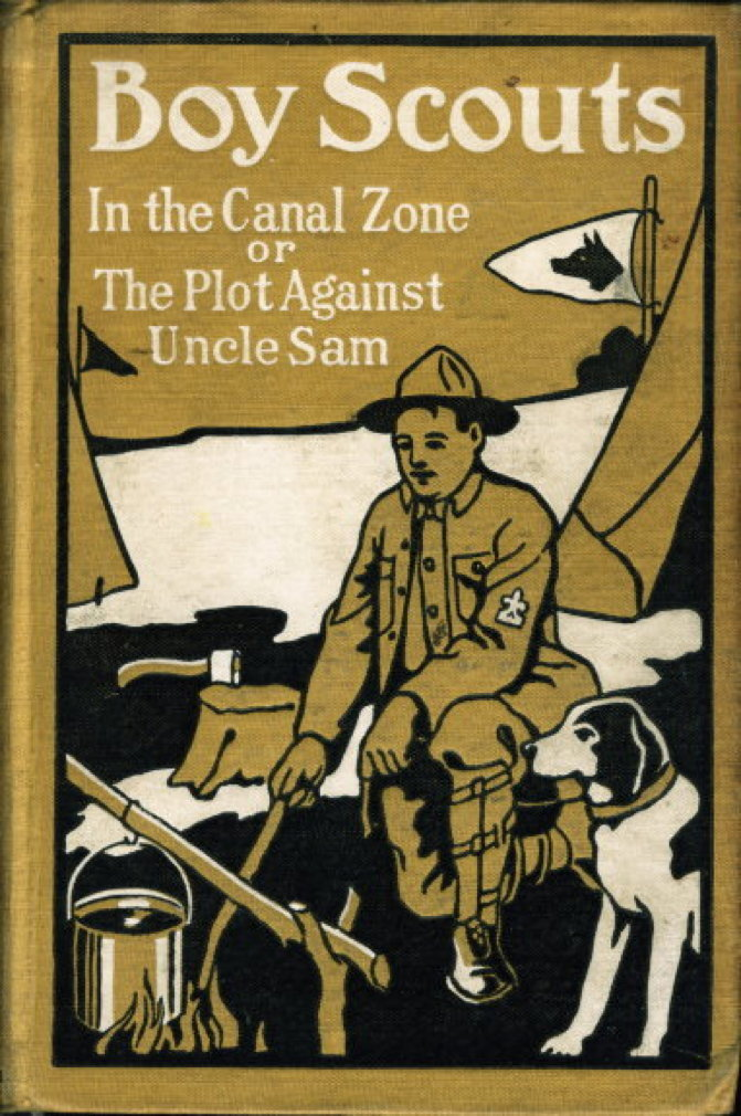Book cover picture of Ralphson, G. Harvey (Scout Master.) BOY SCOUTS IN THE CANAL ZONE OR THE PLOT AGAINST UNCLE SAM. Boy Scouts Series #2. Chicago: M.A. Donohue, (c 1911.)