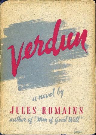 VERDUN: The Prelude; The Battle (Men of Good Will, Volume VIII, Eight.) by Romains, Jules.