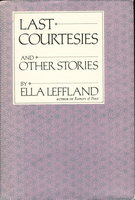 LAST COURTESIES and Other Stories by Leffland, Ella