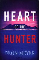HEART OF THE HUNTER. by Meyer, Deon.
