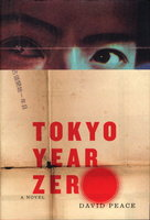 TOKYO YEAR ZERO. by Peace, David.