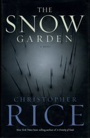 THE SNOW GARDEN. by Rice, Christopher.