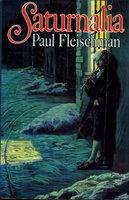SATURNALIA. by Fleischman, Paul.
