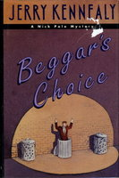 BEGGAR'S CHOICE. by Kennealy, Jerry.