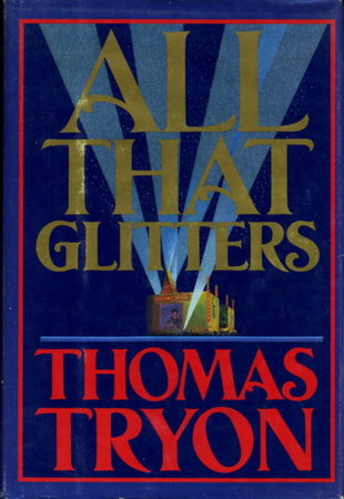 ALL THAT GLITTERS. by Tryon, Thomas.