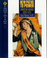 NEW PATHS TO POWER: AMERICAN WOMEN 1890-1920: The Young Oxford History of Women in the United States, Volume 7. by (Cott, Nancy F., General Editor) Smith, Karen Manners .