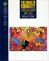 THE ROAD TO EQUALITY: AMERICAN WOMEN 1940-1961: The Young Oxford History of Women in the United States, Volume 10. by (Cott, Nancy F., General Editor) Chafe, William H .