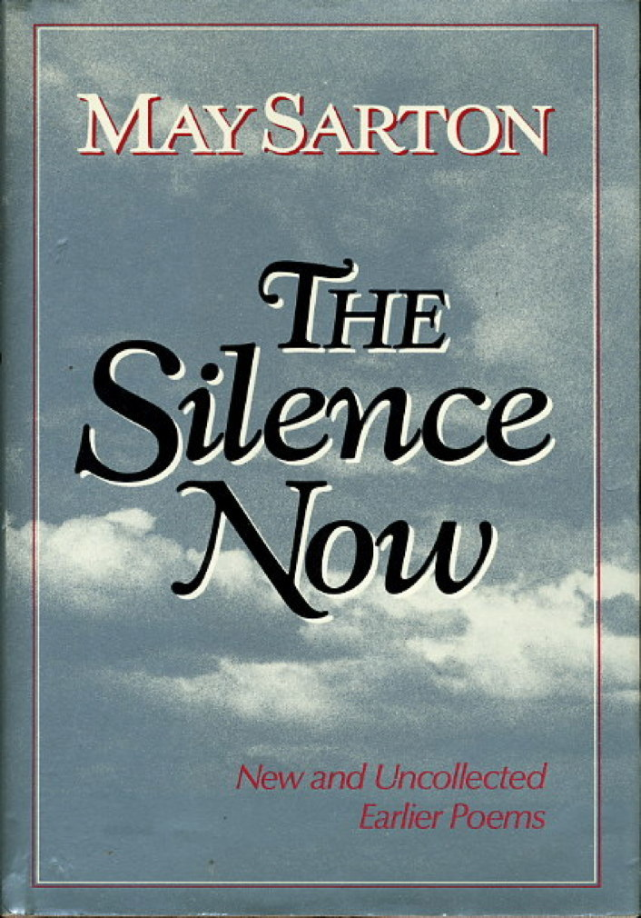 Book cover picture of Sarton, May. THE SILENCE NOW: New and Uncollected Earlier Poems. New York: Norton, (1988.)