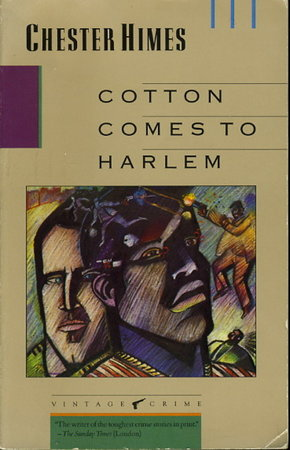 COTTON COMES TO HARLEM. by Himes, Chester