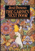 THE GARDEN NEXT DOOR. by Donoso, Jose.