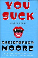 YOU SUCK: A Love Story by Moore, Christopher.