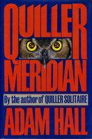 QUILLER MERIDIAN. by Hall, Adam (pseudonym of Elleston Trevor, 1920-1995.)