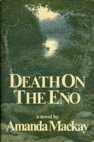 DEATH ON THE ENO. by Mackay, Amanda.