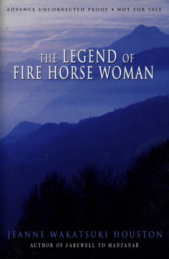 Book cover picture of Houston, Jeanne Wakatsuki. THE LEGEND OF THE FIRE HORSE WOMAN New York: Kensington, (2003.)