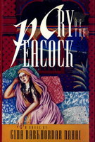 THE CRY OF THE PEACOCK. by Nahai, Gina Barkhordar.