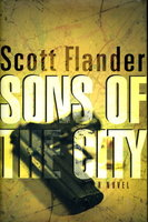 SONS OF THE CITY. by Flander, Scott.