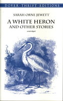 A WHITE HERON and Other Stories. by Jewett, Sarah Orne [1849-1909].