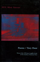 HIV, MON AMOUR, Poems. by Dent, Tory.