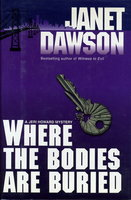 WHERE THE BODIES ARE BURIED. by Dawson, Janet