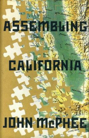 ASSEMBLING CALIFORNIA. by McPhee, John.