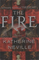 THE FIRE. by Neville, Katherine.