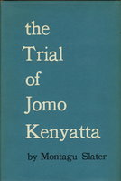 THE TRIAL OF JOMO KENYATTA. by [Kenyatta, Jomo] Slater, Montagu