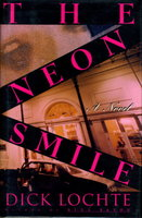THE NEON SMILE. by Lochte, Dick.