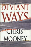DEVIANT WAYS. by Mooney, Chris.