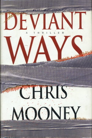 DEVIANT WAYS. by Mooney, Chris.