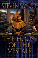 THE HOUSE OF THE VESTALS: The Investigations of Gordianus the Finder by Saylor, Steven.