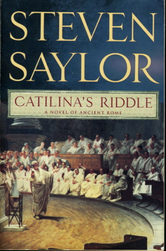 Book cover picture of Saylor, Steven. CATILINA'S RIDDLE. New York: St Martin's Minotaur,  (2008.)