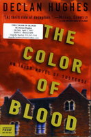 THE COLOR OF BLOOD. by Hughes, Declan.