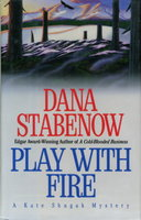 PLAY WITH FIRE. by Stabenow, Dana.