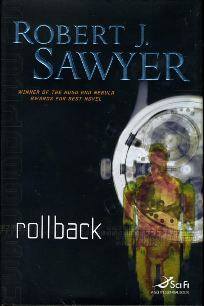 Book cover picture of Sawyer, Robert J.  ROLLBACK. New York: TOR / Tom Doherty Associates, (2007.)