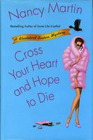 CROSS YOUR HEART AND HOPE TO DIE. by Martin, Nancy.