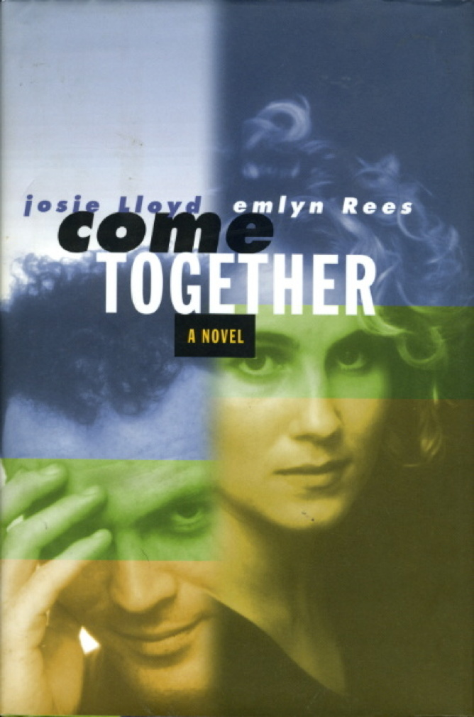 Book cover picture of Lloyd, Josie and Emyln Rees. COME TOGETHER. New York: Villard, (1999.)