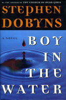 BOY IN THE WATER. by Dobyns, Stephen.