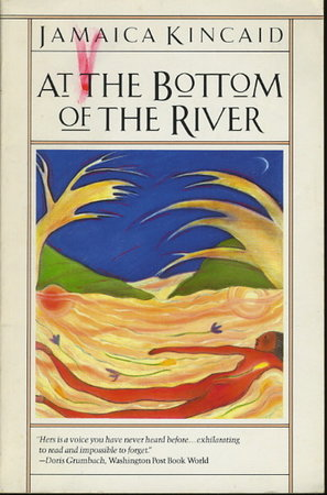 AT THE BOTTOM OF THE RIVER by Kincaid, Jamaica