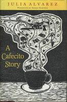 A CAFECITO STORY. by Alvarez, Julia.