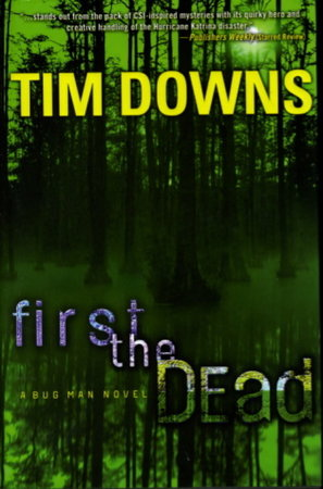 FIRST THE DEAD. by Downs, Tim.