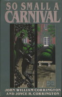 SO SMALL A CARNIVAL. by Corrington, John William and Joyce H.
